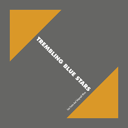 Play & Download Fast Trains And Telegraph Wires (25th Elefant Anniversary Reissue) by Trembling Blue Stars | Napster