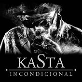 Play & Download Incondicional by Kasta | Napster