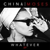 Play & Download Whatever by China Moses | Napster