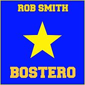Play & Download Bostero by Rob Smith | Napster