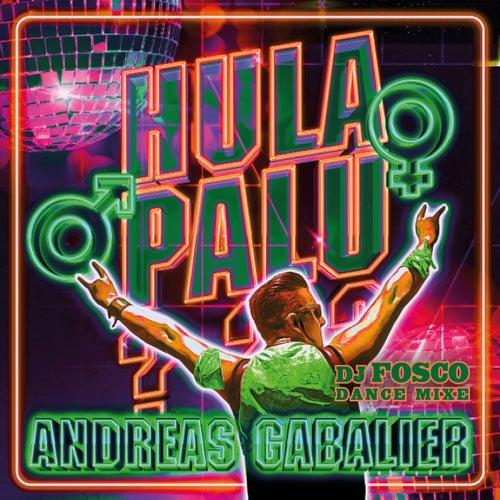Hulapalu (DJ Fosco Dance Mixe) von Andreas Gabalier