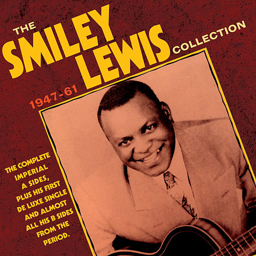 Play & Download The Smiley Lewis Collection 1947-61 by Smiley Lewis | Napster
