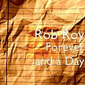 Forever and a Day by Robroy