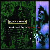 Play & Download Back & Forth Series, Vol. 2 by Skinny Puppy | Napster