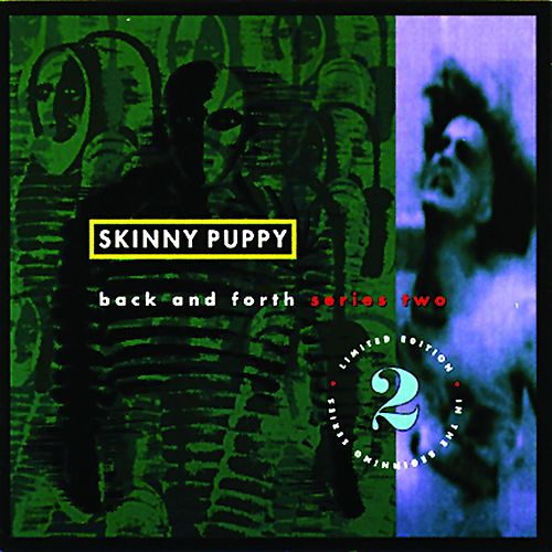 Back & Forth Series, Vol. 2 by Skinny Puppy