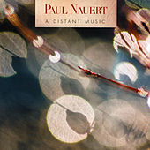 Play & Download Paul Nauert: A Distant Music by Various Artists | Napster
