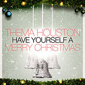 Play & Download Have Yourself A Merry Christmas by Thelma Houston | Napster