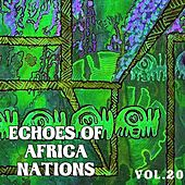 Play & Download Echoes Of African Nations, Vol. 20 by Various Artists | Napster