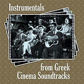 Play & Download Instrumentals from Greek Cinema Soundtracks by Various Artists | Napster