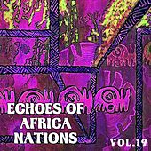 Play & Download Echoes of African Nations, Vol. 19 by Various Artists | Napster