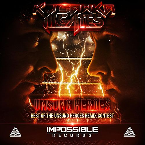 Best of the Unsung Heroes Remix Contest by KJ Sawka