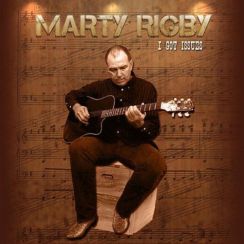 I Got Issues by Marty Rigby