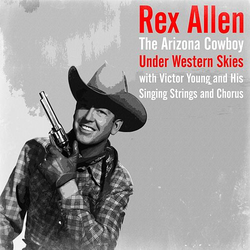Play & Download Under Western Skies by Rex Allen | Napster