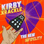 Play & Download The New Infidelity by Kirby Krackle | Napster