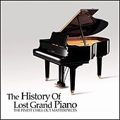 The History Of Lost Grand Piano: The Finest Chill Out Masterpieces - EP by Various Artists