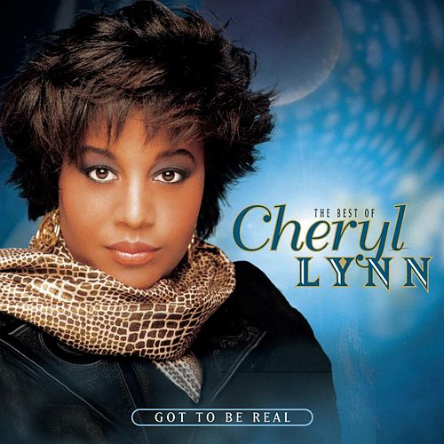 Play & Download The Best Of Cheryl Lynn: Got To Be Real by Cheryl Lynn | Napster