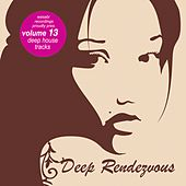 Play & Download Deep Rendevouz, Vol. 13 by Various Artists | Napster
