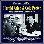 Composers at Play : Harold Arlen and Cole Porter Sing Their Own Compositions by Various Artists