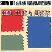 Play & Download Red, Blue & Green by Sonny Red | Napster