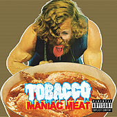 Maniac Meat by TOBACCO