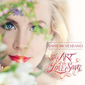 Play & Download The Art of the Love Song by Annie Moses Band | Napster