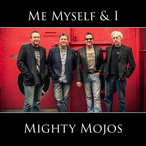 Play & Download Me Myself & I by Mighty Mojos | Napster