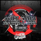Play & Download No Dancing by BBK and DJ EKL Marc Able | Napster