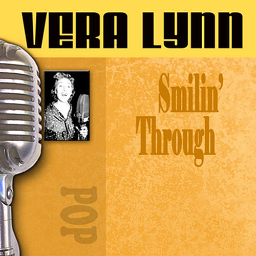 Smilin' Through by Vera Lynn