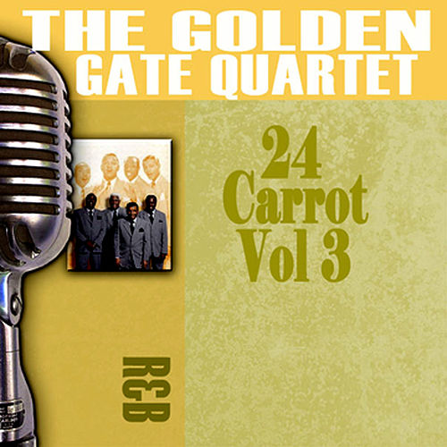 Play & Download 24 Carrot, Vol. 3 by Golden Gate Quartet | Napster