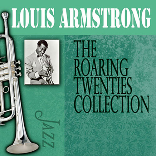Play & Download The Roaring Twenties Collection by Louis Armstrong | Napster
