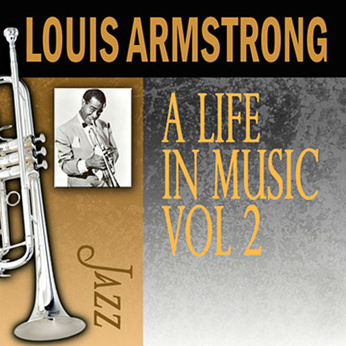 Play & Download A Life In Music, Vol. 2 by Louis Armstrong | Napster