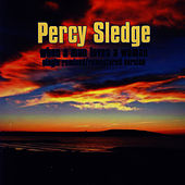 Play & Download When A Man Loves A Woman (Single Remixed / Remastered Version) by Percy Sledge | Napster