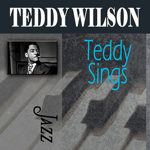 Play & Download Teddy Sings by Teddy Wilson | Napster