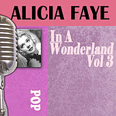 In A Wonderland, Vol. 3 by Alice Faye