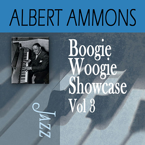 Boogie Woogie Showcase, Vol. 3 by Albert Ammons