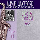 Like A Ship At Sea by Jimmie Lunceford And His Orchestra
