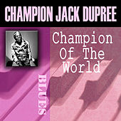 Play & Download Champion Of The World by Champion Jack Dupree | Napster