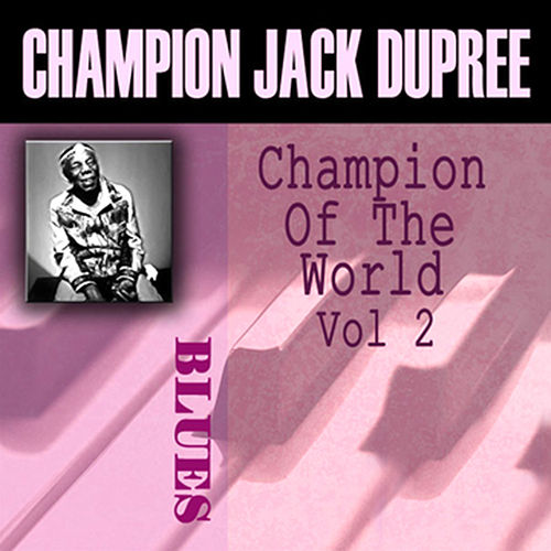 Play & Download Champion Of The World, Vol. 2 by Champion Jack Dupree | Napster