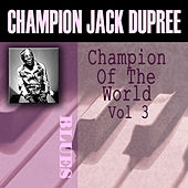 Play & Download Champion Of The World, Vol. 3 by Champion Jack Dupree | Napster