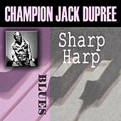 Play & Download Sharp Harp by Champion Jack Dupree | Napster