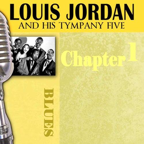 Play & Download Louis Jordan & His Tympany Five - Chapter 1 by Louis Jordan | Napster