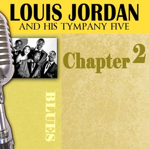 Play & Download Louis Jordan & His Tympany Five - Chapter 2 by Louis Jordan | Napster