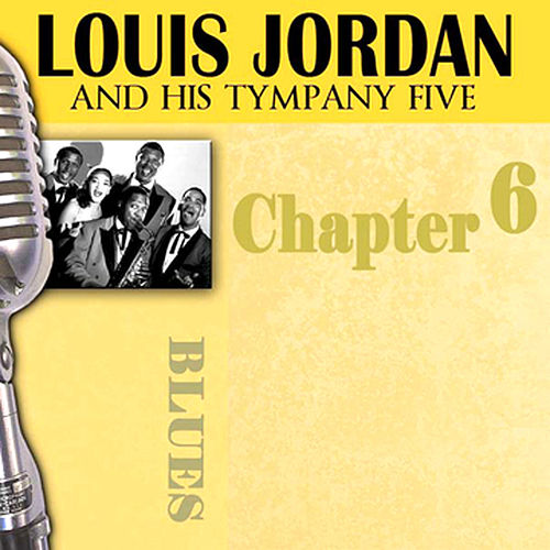 Louis Jordan & His Tympany Five - Chapter 6 by Louis Jordan