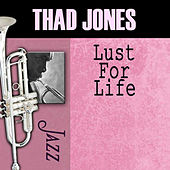 Play & Download Lust For Life by Thad Jones | Napster