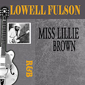 Play & Download Miss Lillie Brown by Lowell Fulson | Napster