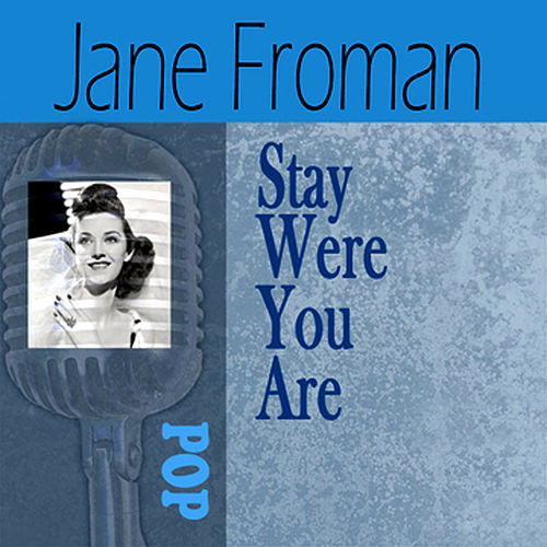 Stay Where You Are by Jane Froman