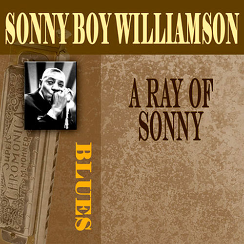 Play & Download A Ray Of Sonny by Sonny Boy Williamson | Napster