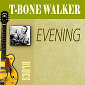 Play & Download Evening by T-Bone Walker | Napster