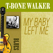 Play & Download My Baby Left Me by T-Bone Walker | Napster