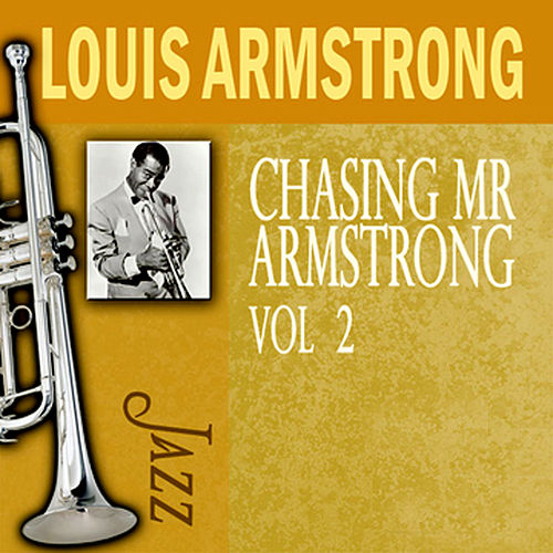 Chasing Mr. Armstrong, Vol. 2 by Louis Armstrong